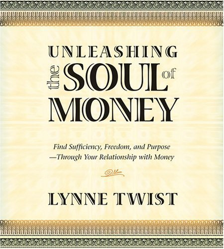 Unleashing the Soul of Money [Audio CD] by Sounds True, Incorporated