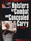 Holsters for Combat and Concealed Carry, R. K. Campbell, 1581604378