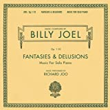 Classical Music : Billy Joel Opus 1-10 Fantasies & Delusions Music for Solo Piano