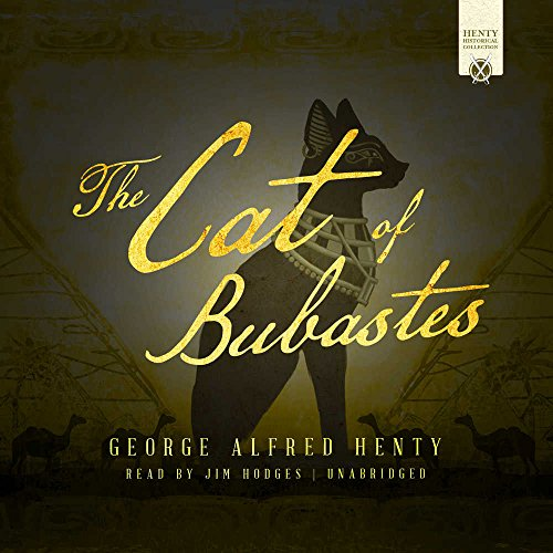 The Cat of Bubastes (Henty Historical Novel Collection series)
