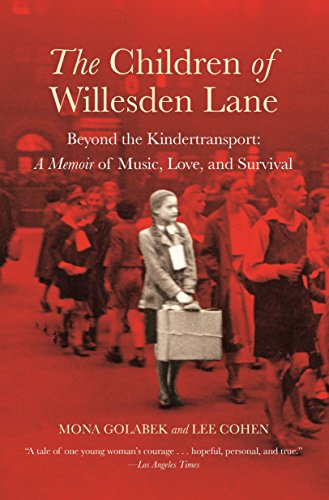 Pdf Memoirs The Children of Willesden Lane: Beyond the Kindertransport:  A Memoir of Music, Love, and Survival