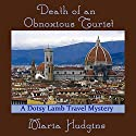 Death of an Obnoxious Tourist: A Dotsy Lamb Travel Mystery, Book 1 Audiobook by Maria Hudgins Narrated by Connie Terwilliger