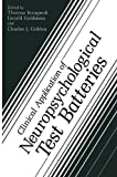 img - for Clinical Application of Neuropsychological Test Batteries book / textbook / text book