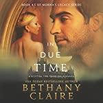 In Due Time: A Novella: Morna's Legacy Series | Bethany Claire