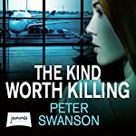 The Kind Worth Killing | Peter Swanson