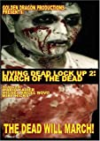 Living Dead Lock Up 2: March of the Dead by Mario Xavier