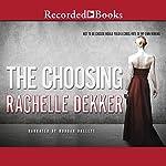 The Choosing | Rachelle Dekker