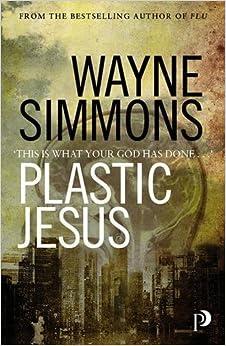 Plastic Jesus by Simmons, Wayne (2013)