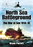 North Sea Battleground, Bryan Perrett, 1848844506