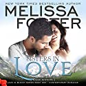 Sisters in Love : Snow Sisters Audiobook by Melissa Foster Narrated by B.J. Harrison