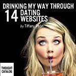 Drinking My Way Through 14 Online Dating Websites | Tiffany Peón