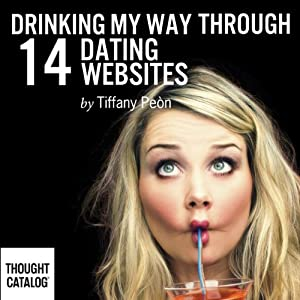 Drinking My Way Through 14 Online Dating Websites Audiobook