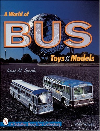 A World of Bus Toys and Models (Schiffer Book for Collectors) from Brand: Schiffer Publishing