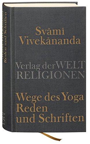 Wege des Yoga: Reden und Schriften