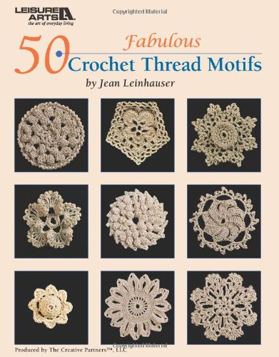50 Fabulous Crochet Thread Motifs  (Leisure Arts #4421)