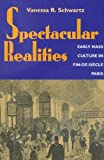 Spectacular Realities: Early Mass Culture in