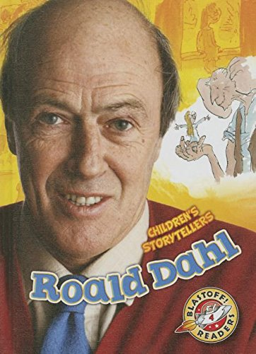 Download Roald Dahl (Blastoff Readers: Level 4, Children's Storytellers) PDF
