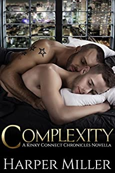 Complexity (The Kinky Connect Chronicles Book 4) by [Miller, Harper]