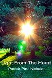 Light from the Heart, Patrick Paul Nicholas, 1494369575