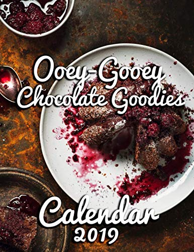 Ooey-Gooey Chocolate Goodies Calendar 2019: Full-Color Portrait-Style Desk Calendar by Calendar Gal Press
