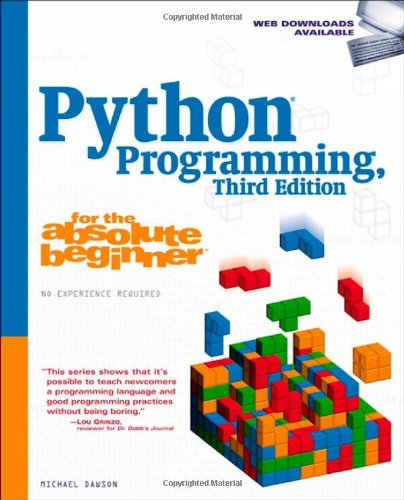 Book cover of Python Programming for the Absolute Beginner, 3rd Edition by Michael Dawson