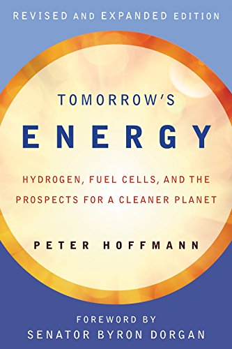 Tomorrow's Energy: Hydrogen, Fuel Cells, and the Prospects for a Cleaner Planet (The MIT Press)
