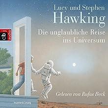 Die unglaubliche Reise ins Universum Hörbuch von Stephen Hawking, Lucy Hawking Gesprochen von: Rufus Beck