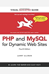 PHP and MySQL for Dynamic Web Sites: Visual QuickPro Guide (4th Edition) Paperback