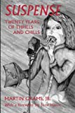 Suspense: Twenty Years of Thrills and Chills by  Jr. Martin Grams in stock, buy online here