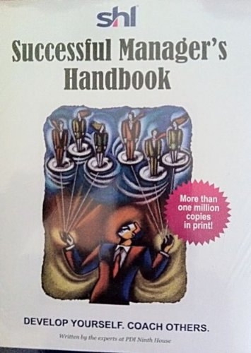 Successful Manager's Handbook - SHL. Develop Yourself Coach Others.