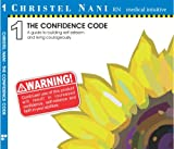 The Confidence Code: A guide to building self-esteem and living courageously