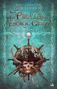 Les pirates de l'escroc-griffe - Intégrale par Jean-Sébastien Guillermou