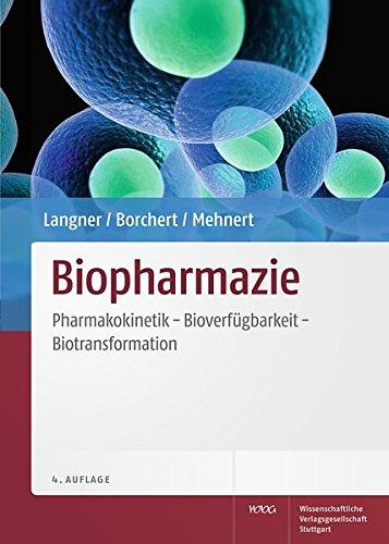 Biopharmazie: Pharmakokinetik - Bioverfügbarkeit - Biotransformation