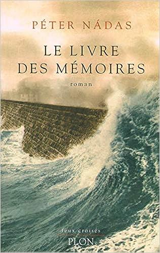 Le Livre Des Memoires Peter Nadas 9782259023900 Amazon