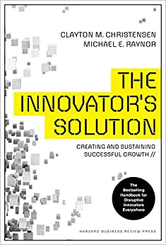 image for The Innovator's Solution: Creating and Sustaining Successful Growth