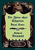 Die Frau Ohne Schatten Vocal Score, Richard Strauss, 0486431274