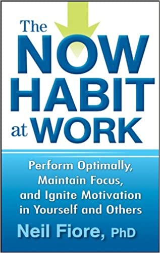 The Now Habit at Work  Perform Optimally ef8c94227f4