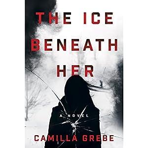 The Ice Beneath Her Audiobook
