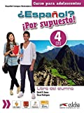 img - for ESPA OL POR SUPUESTO 4 ALUM book / textbook / text book