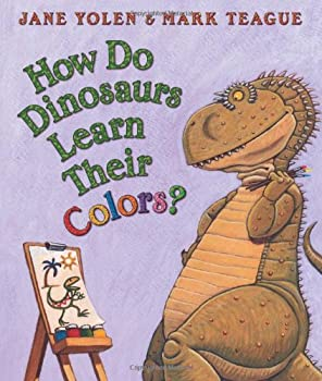 How Do Dinosaurs Learn Their Colors 0439856531 Book Cover