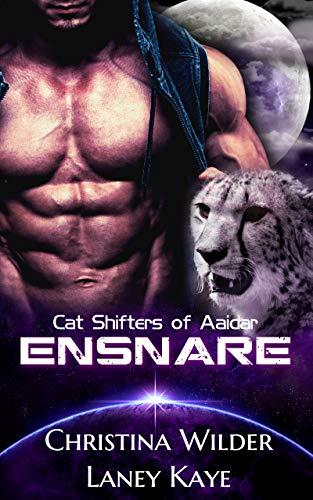 CAT SHIFTERS OF AAIDAR: ENSNARE: (A Sci-fi Alien Romance, Book 3)
