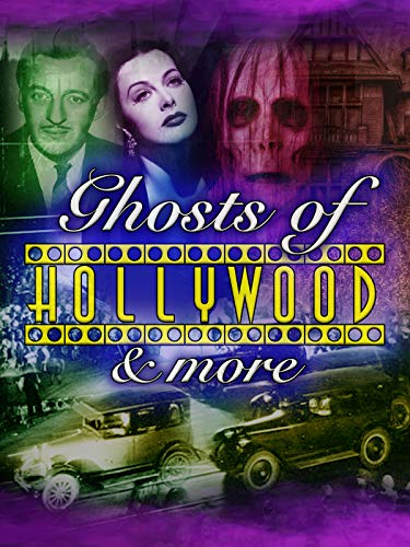 - Ghosts of Hollywood & More