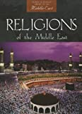 Religions of the Middle East (World Almanac Library of the Middle East)