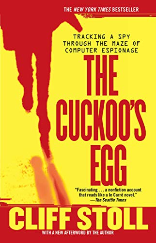 The Cuckoo's Egg: Tracking a Spy Through the Maze of Computer Espionage (Best Internet Security Companies)