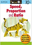 img - for Kumon Focus On Speed, Proportion & Ratio (Kumon Focus Workbooks) book / textbook / text book