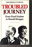 img - for Troubled Journey: From Pearl Harbor to Ronald Reagan book / textbook / text book