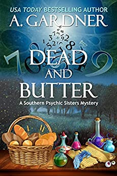 Dead and Butter (Southern Psychic Sisters Mysteries Book 1) by [Gardner, A.]