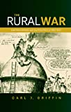 The Rural War, Griffin, Carl J., 0719086264