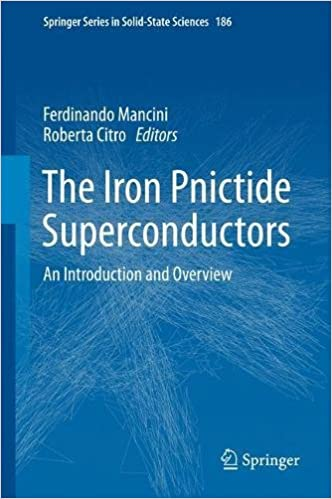 The Iron Pnictide Superconductors: An Introduction and Overview (Springer Series in Solid-State Sciences)