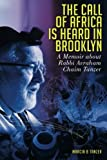 The Call of Africa is Heard in Brooklyn: A Memoir about Rabbi Avraham Tanzer